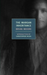 The Mangan Inheritance ebook by Christopher Ricks,Brian Moore