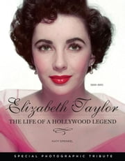 Elizabeth Taylor: The Life of a Hollywood Legend ebook by Sprinkel, Katy