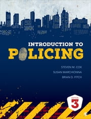 Introduction to Policing ebook by Steven M. Cox,Susan Marchionna,Brian D. Fitch