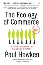 The Ecology of Commerce Revised Edition - A Declaration of Sustainability eBook by Paul Hawken