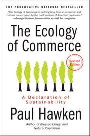 The Ecology of Commerce - A Declaration of Sustainability ebook by Paul Hawken