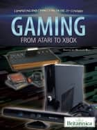 Gaming - From Atari to Xbox ebook by Britannica Educational Publishing, Ray, Michael