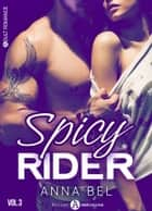 Spicy Rider - 3 eBook by Anna Bel