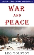 War and Peace: plus free audiobook ebook by Leo Tolstoy