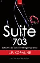 Suite 703 ebook by L.F. Koraline