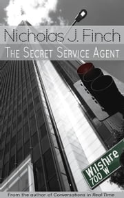 The Secret Service Agent ebook by Nicholas J. Finch