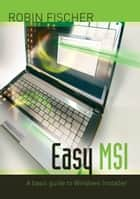 Easy MSI ebook by Robin Fischer