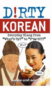 Dirty Korean - Everyday Slang from ebook by Haewon Geebi Baek