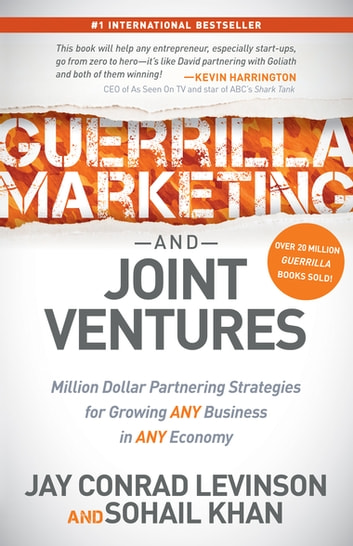 Guerrilla marketing and joint ventures ebook by jay conrad levinson guerrilla marketing and joint ventures million dollar partnering strategies for growing any business in any fandeluxe Images