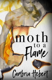 Moth to a Flame ebook by Cambria Hebert