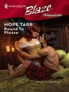 Bound To Please ebook by Hope Tarr