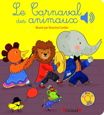 Le carnaval des animaux ebook by Emilie COLLET,Camille SAINT-SAËNS