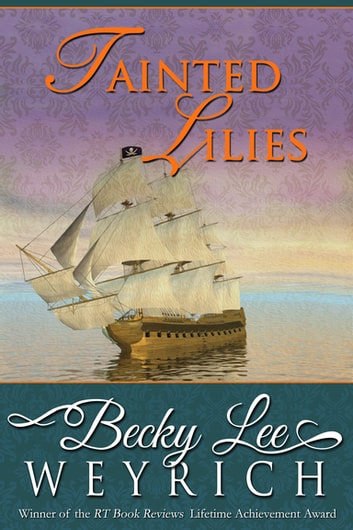 Tainted Lilies ebook by Becky Lee Weyrich