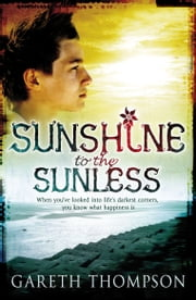 Sunshine to the Sunless ebook by Gareth Thompson