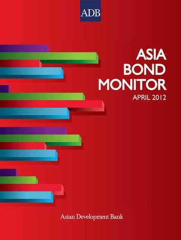 Asia Bond Monitor - April 2012 ebook by Asian Development Bank