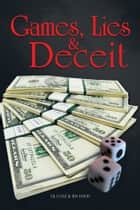 Games, Lies & Deceit ebook by DJ Cole & RD Davis