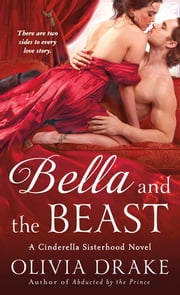 Bella and the Beast - A Cinderella Sisterhood Novel ebook by Olivia Drake