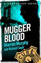 Mugger Blood - Number 30 in Series ebook by Warren Murphy, Richard Sapir