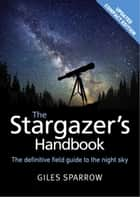 The Stargazer's Handbook ebook by Giles Sparrow