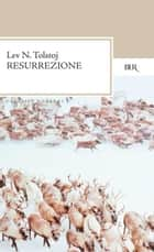 Resurrezione eBook by Lev Nikolaevic Tolstoj