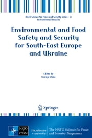 Environmental and Food Safety and Security for South-East Europe and Ukraine ebook by Ksenija Vitale