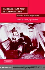 Horror Film and Psychoanalysis ebook by Schneider, Steven Jay