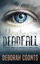 Deadfall ebook by Deborah Coonts