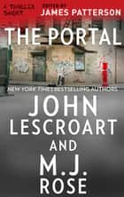 The Portal ebook by John Lescroart, M. J. Rose