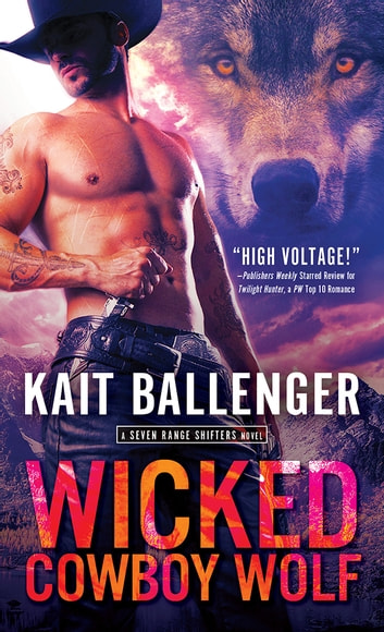 Wicked Cowboy Wolf ebook by Kait Ballenger