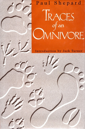 Traces of an Omnivore ebook by Paul Shepard