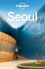 Lonely Planet Seoul ebook by Lonely Planet,Trent Holden,Simon Richmond