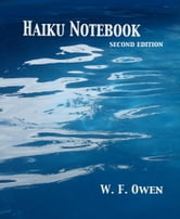 Haiku Notebook Second Edition ebook by W. F. Owen