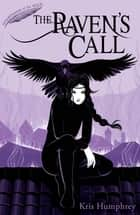 The Raven's Call ebook by Kris Humphrey