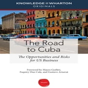The Road to Cuba - The Opportunities and Risk for US Businesses audiobook by Knowledge Wharton