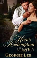 Hero's Redemption ebook by Georgie Lee