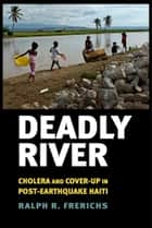 Deadly River ebook by Ralph R. Frerichs