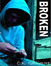 Broken ebook by C. K. Gallimore