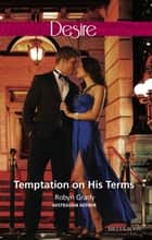 Temptation On His Terms 電子書 by Robyn Grady