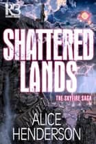 Shattered Lands ebook by Alice Henderson