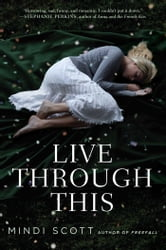 Live Through This ebook by Mindi Scott
