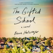 The Gifted School - A Novel audiobook by Bruce Holsinger