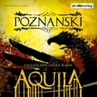 Aquila audiobook by Ursula Poznanski, Tom Appl, Caroline Neven Du Mont,...
