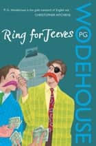 Ring for Jeeves - (Jeeves & Wooster) ebook by P G Wodehouse