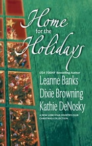 Home for the Holidays - Faith's Sugar Plum Daddy\Christmas Eve Reunion\New Year's Baby ebook by Leanne Banks,Dixie Browning,Kathie DeNosky