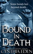 Bound In Death ebook by Cynthia Eden