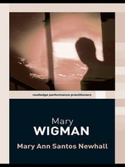 Mary Wigman ebook by Mary Anne Santos Newhall