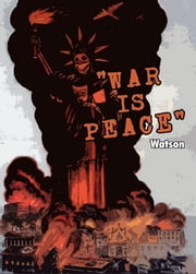 War is Peace - A Reflection on War and Terrorism ebook by Edward Watson