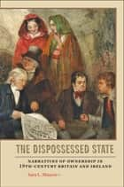 The Dispossessed State ebook by Sara L. Maurer