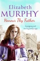 Honour Thy Father ebook by Elizabeth Murphy