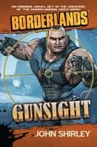 Borderlands: Gunsight ebook by John Shirley